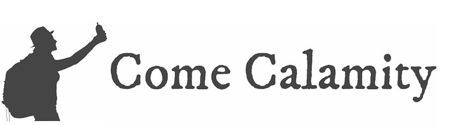 Come Calamity